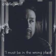 Charlie West: I Must Be In The Wrong Place, CD