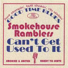 Smokehouse Ramblers: Can't Get Used To It, CD