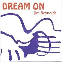 Jim Reynolds: Dream On, CD