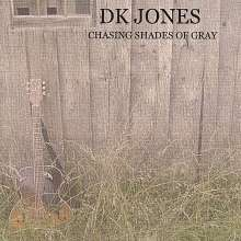 Dk Jones: Chasing Shades Of Gray, CD
