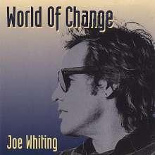 Joe Whiting: World Of Change, CD