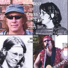 Mike Cressey: Best Of Cress: 1970-2005, CD