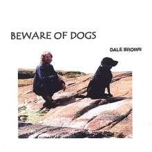 Dale Brown: Beware Of Dogs, CD