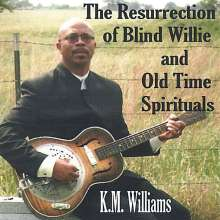 K.M. Williams: Resurrection Of Blind Willie And Old Time Spirituals, CD
