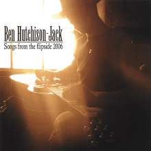 Ben Hutchison-Jack: Songs From The Flipside 2006, CD
