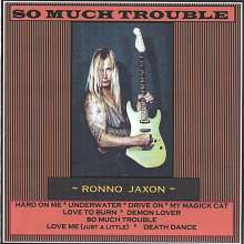 Ronno Jaxon: So Much Trouble, CD