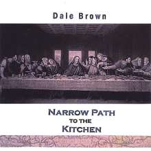 Dale Brown: Narrow Path To The Kitchen, CD