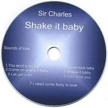 Sir Charles: Shake It Baby, CD