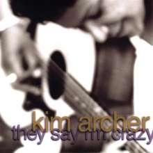 Kim Archer: They Say Im Crazy, CD
