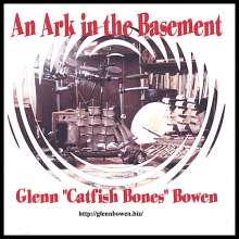Glenn Catfish Bones Bowen: Ark In The Basement, CD