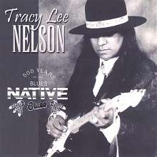 Tracy Lee Nelson: 500 Years Of The Blues, CD