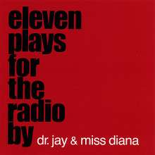 Dr. Jay/Miss Diana: Eleven Plays For The Radio, CD