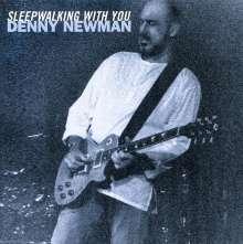 Denny Newman: Sleepwalking With You, CD