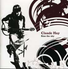 Claude Hay: Kiss The Sky, CD