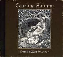 Pamela Wyn Shannon: Courting Autumn, CD