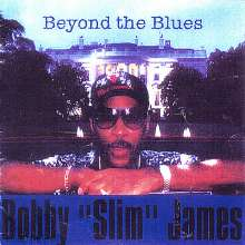 Bobby Slim James: Beyond The Blues, CD