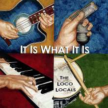 Loco Locals: It Is What It Is, CD