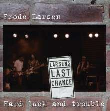 Larsen/Larsen's Last Chance: Hard Luck & Trouble, CD