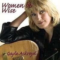 Gayle Ackroyd: Women Be Wise, CD