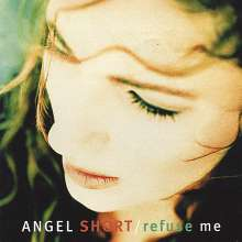 Angel Short: Refuse Me, CD