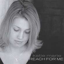 Katie Marie: Reach For Me, CD