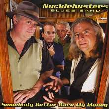 Nucklebusters Blues Band: Somebody Better Have My Money, CD