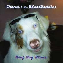 Chance & The Bluesdaddies: Deaf Dog Blues, CD