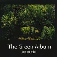Bob Heckler: Green Album, CD