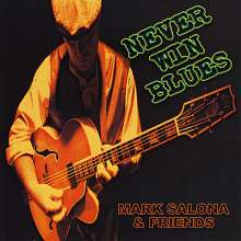 Mark Salona & Friends: Never Win Blues, CD