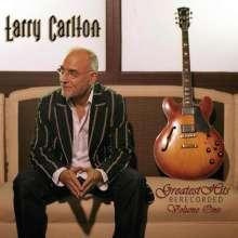 Larry Carlton (geb. 1948): Greatest Hits ReRecorded Vol. 1, CD