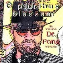 Dr. Fong & Friends: E Pluribus Bluezum, CD