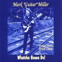 Matt Miller: Whatcha Gonna Do, CD