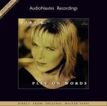 Sara K.: Play On Words (180g) (Limited-Edition) (HalfSpeed Mastering), LP