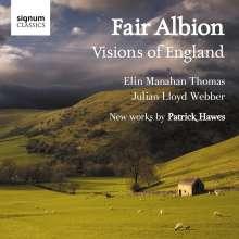 Patrick Hawes (geb. 1958): Fair Albion - Visions of England, CD