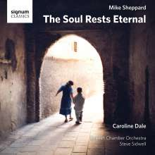 """Mike Sheppard: Werke für Cello & Orchester """"The Soul Rests Eternal"""", CD"""
