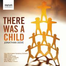 """Jonathan Dove (geb. 1959): Chorwerke """"There Was A Child"""", CD"""