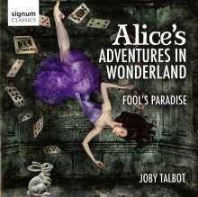 Joby Talbot (geb. 1971): Alice's Adventures In Wonderland - Suite, CD