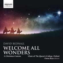 David Bednall (geb. 1979): Welcome All Wonders (Weihnachtskantate), CD
