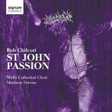 Bob Chilcott (geb. 1955): St. John Passion, CD