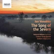 Ian Venables (geb. 1955): The Song of Severn op.43 (Liederzyklus), CD
