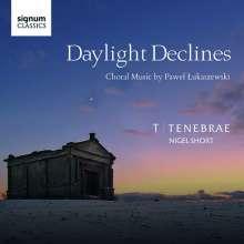"Pawel Lukaszewski (geb. 1968): Geistliche Chorwerke ""Daylight Declines"", CD"