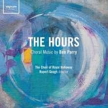 "Ben Parry (geb. 1965): Chorwerke ""The Hours"", CD"