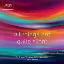 Chapel Choir of Pembroke College Cambridge - All Things Are Quite Silent, CD
