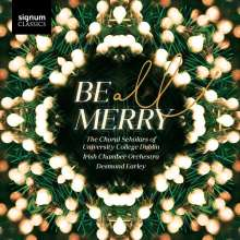 The Choral Scholars of University College Dublin - Be All Merry, CD