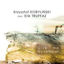 Krzystof Kobylinski & Erik Truffaz: Give Me November, CD