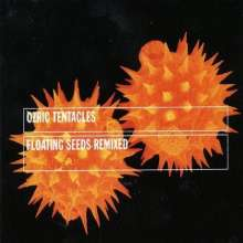 Ozric Tentacles: Floating Seeds Remixed, CD