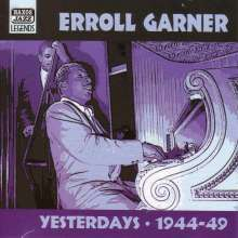 Erroll Garner (1921-1977): Yesterdays  -  1944 - 1949, CD