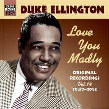 Duke Ellington (1899-1974): Love You Madly - Original Recordings 1947-1953, CD