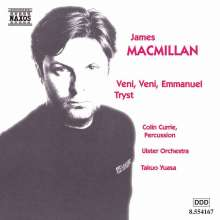 James MacMillan (geb. 1959): Veni,veni,Emmanuel, CD
