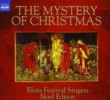 Elora Festival Singers: The Mystery Of Christmas, CD